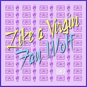Like a Virgin by Fay Wolf