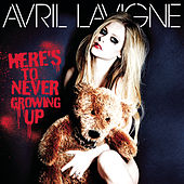 Here's To Never Growing Up von Avril Lavigne