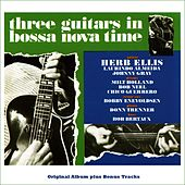 Three Guitars in Bossa Nova Time (Original Bossa Nova Album Plus Bonus Tracks) von Various Artists