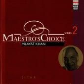 Maestro's Choice - Vilayet Khan by Vilayat Khan