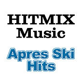 Hitmix Music - Apres Ski Hits by Various Artists