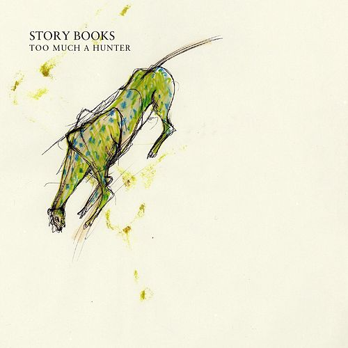 Too Much a Hunter (EP) by Story Books