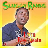 I Will Rise Again by Sluggy Ranks