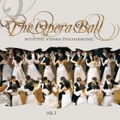The Opera Ball with the Wiener Philharmoniker, vol. 3 de Various Artists