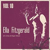 (It´s Only a) Paper Moon, Vol. 10 by Ella Fitzgerald
