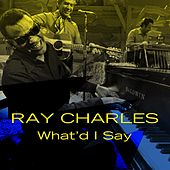 Ray Charles: What'd I Say von Ray Charles