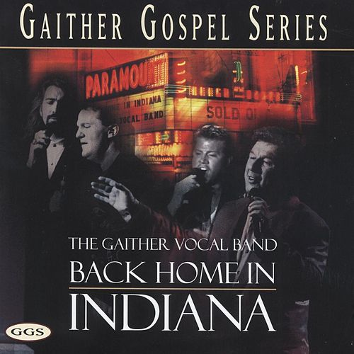 Back Home In Indiana By Bill Gloria Gaither