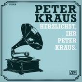 Herzlichst, Ihr Peter Kraus. by Peter Kraus