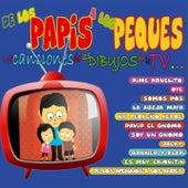 De los Papis a los Peques (Las Canciones de los Dibujos de la Tv) by Various Artists