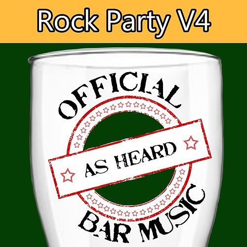 Official Bar Music: Rock Party, Vol. 4 by Playin' Buzzed