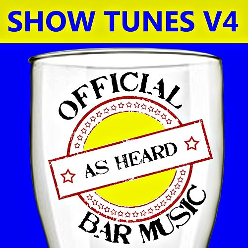 Official Bar Music: Show Tunes, Vol. 4 by Playin' Buzzed