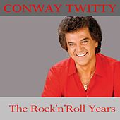 Conway Twitty: The Rock 'N' Roll Years van Conway Twitty