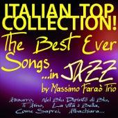 Italian Top Collection! The Best Ever Songs... in Jazz (Azzurro, Nel blu dipinto di blu, Ti amo, La vita è bella, Come saprei, Albachiara...) de Massimo Farao