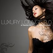 Luxury Lounge 2.0 by Various Artists
