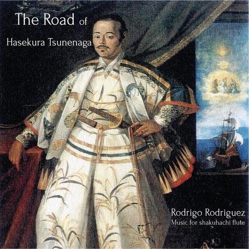The Road of Hasekura Tsunenaga: Music for Shakuhachi Flute de Rodrigo Rodriguez