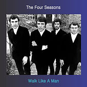 Walk Like a Man de Frankie Valli & The Four Seasons