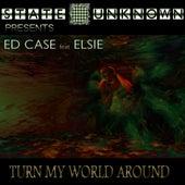 Turn My World Around by Ed Case