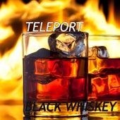 Black Whiskey - Single by TELEPORT
