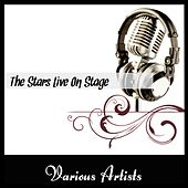 The Stars Live On Stage by Various Artists