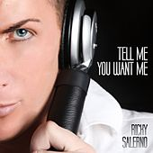 Tell Me You Want Me de Ricky Salerno