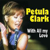 Petula Clark With All My Love von Petula Clark
