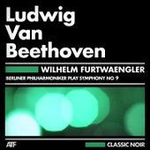 Beethoven: Symphony No. 9 by Wilhelm Furtwängler