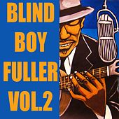 Blind Boy Fuller, Vol. 2 by Various Artists