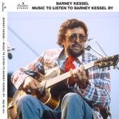 Music to Listen to Barney Kessel By von Barney Kessel