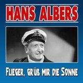 Flieger, grüß mir die Sonne de Hans Albers