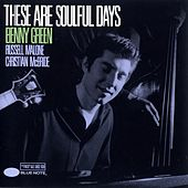 These Are Soulful Days by Benny Green