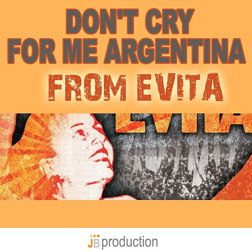 Don't Cry for Me Argentina (From