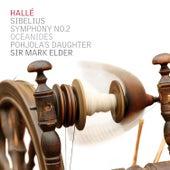 Sibelius: Symphony No.2, The Oceanides, Pohjola's Daughter de Hallé