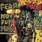 Fear Not For Man von Fela Kuti