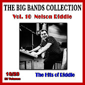 The Big Bands Collection, Vol. 10/23: Nelson Riddle - The Hits of Riddle by Nelson Riddle