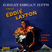 Great Organ Hits From - Four Original Stereo Albums by Eddie Layton