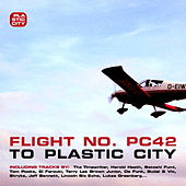 Flight No. PC42 To Plastic City by Various Artists