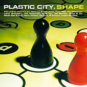 Plastic City.Shape by Various Artists