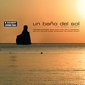 Un Bano Del Sol De Ibiza 2007 by Various Artists