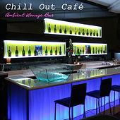 Chill Out Café Ambient Lounge Bar: Chillout Music del Mar and Buddha Ambient Music Relax von Chill Out