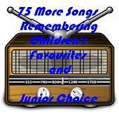 75 More Songs Remembering Children's Favourites and Junior Choice de Various Artists