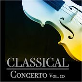 Classical Concerto, Vol. 10 by Various Artists