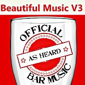 Official Bar Music: Beautiful Music, Vol. 3 by Playin' Buzzed