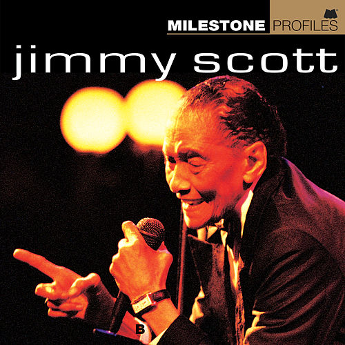 Milestone Profiles: Jimmy Scott by Various Artists