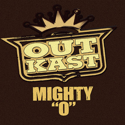 Mighty 'O' by Outkast