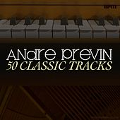 Andre Previn: 50 Classic Tracks de Andre Previn
