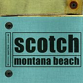 Montana Beach by Scotch