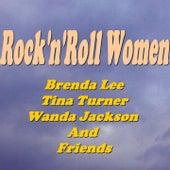Rock'n'Roll Women (Brenda Lee, Tina Turner, Wanda Jackson and Friends) de Various Artists