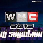 Wmc 2013 DJ Selection by Various Artists