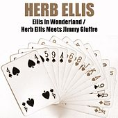 Ellis in Wonderland / Herb Ellis Meets Jimmy Giuffre von Herb Ellis