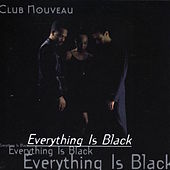 Everything Is Black von Club Nouveau